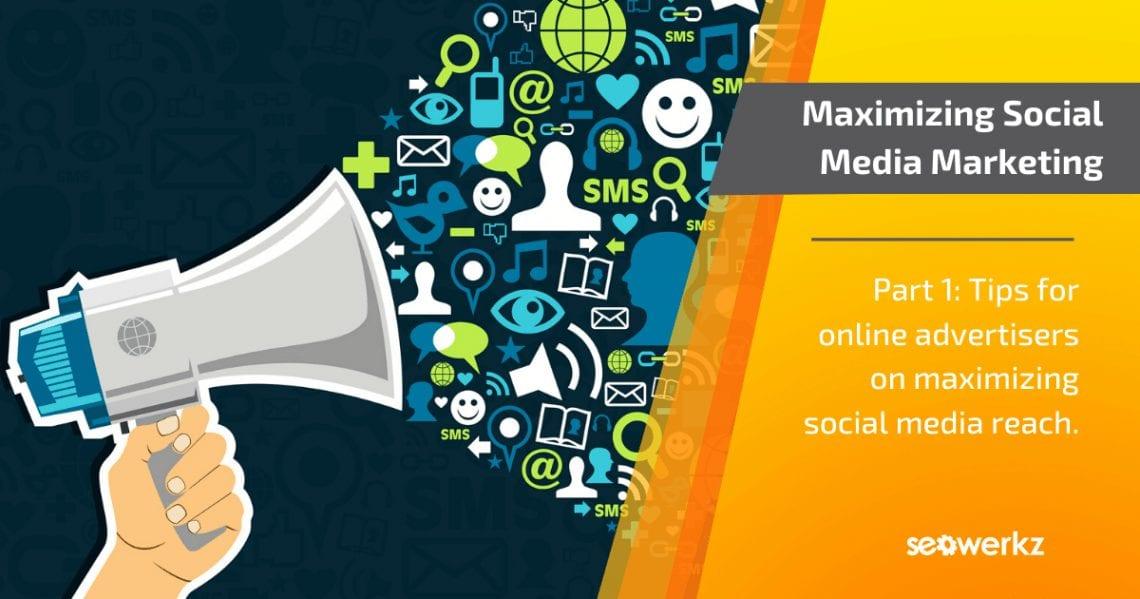 maximizing social media marketing