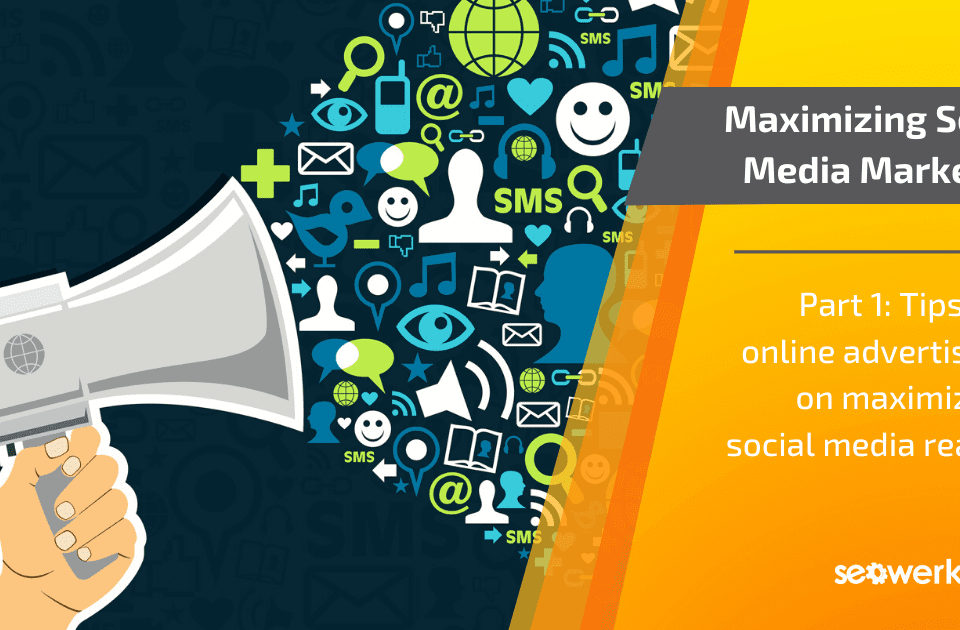 maximizing social media marketing